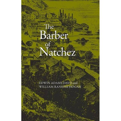 The Barber of Natchez - (Wherein a Slave Is Freed and Rises to a Very High Standing;) (Paperback) - image 1 of 1