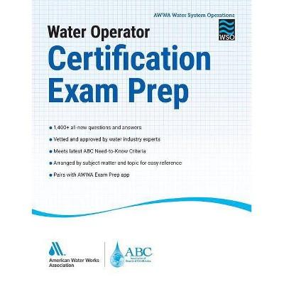 Water Operator Certification Exam Prep - by  Awwa (Paperback)