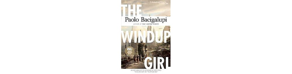 Windup Girl (Reissue) (Paperback) (Paolo Bacigalupi)
