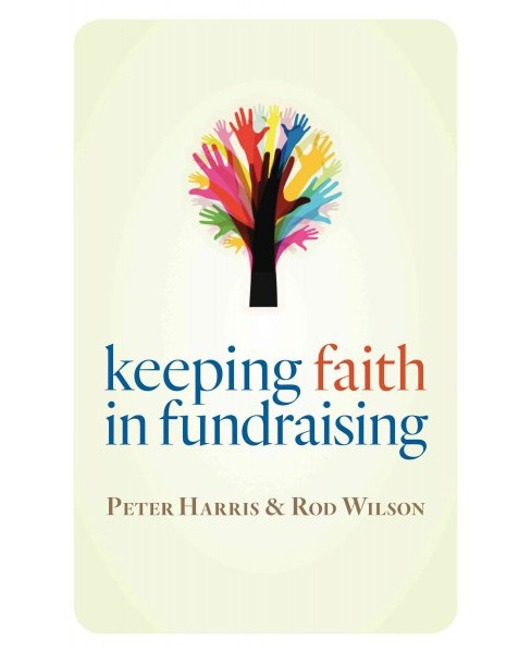 Keeping Faith in Fundraising (Paperback) (Peter Harris & Rod Wilson) - image 1 of 1