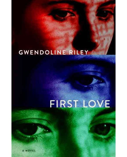 First Love (Paperback) (Gwendoline Riley) - image 1 of 1