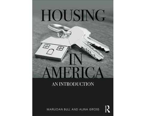 Housing in America : An Introduction -  by Marijoan Bull & Alina Gross (Hardcover) - image 1 of 1