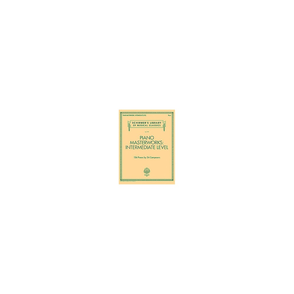 Piano Masterworks - Intermediate Level : Piano, 127 Pieces By 24 Composers (Paperback)