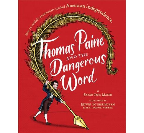 Thomas Paine and the Dangerous Word -  by Sarah Jane Marsh (Hardcover) - image 1 of 1