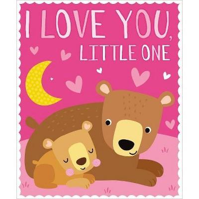 I Love You, Little One - by Make Believe Ideas Ltd (Board Book)