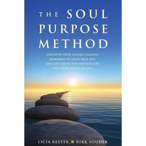 The Soul Purpose Method - by  Licia Rester & Kirk Souder (Paperback) - image 1 of 1