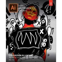 Adobe Illustrator CC Classroom in a Book (2019 Release) - (Classroom in a Book (Adobe)) by  Brian Wood