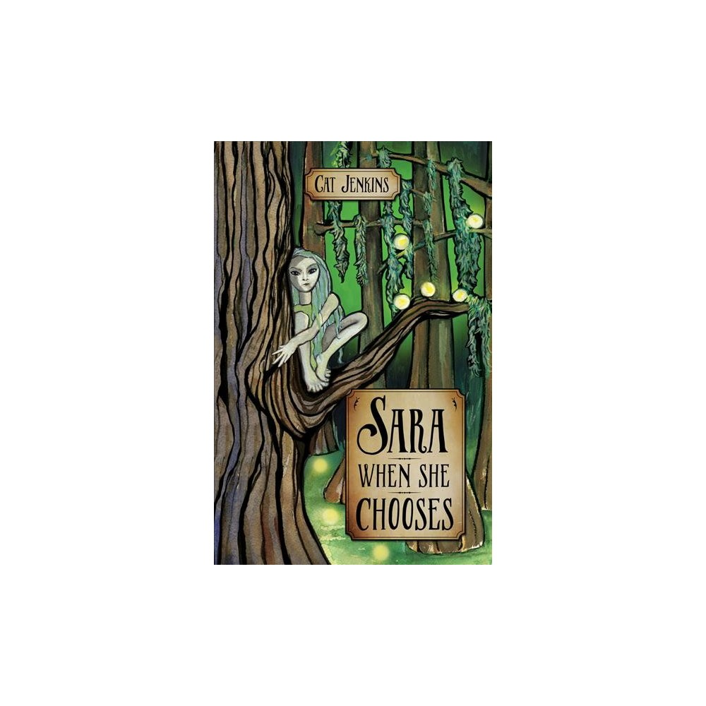 Sara When She Chooses - by Cat Jenkins (Paperback)