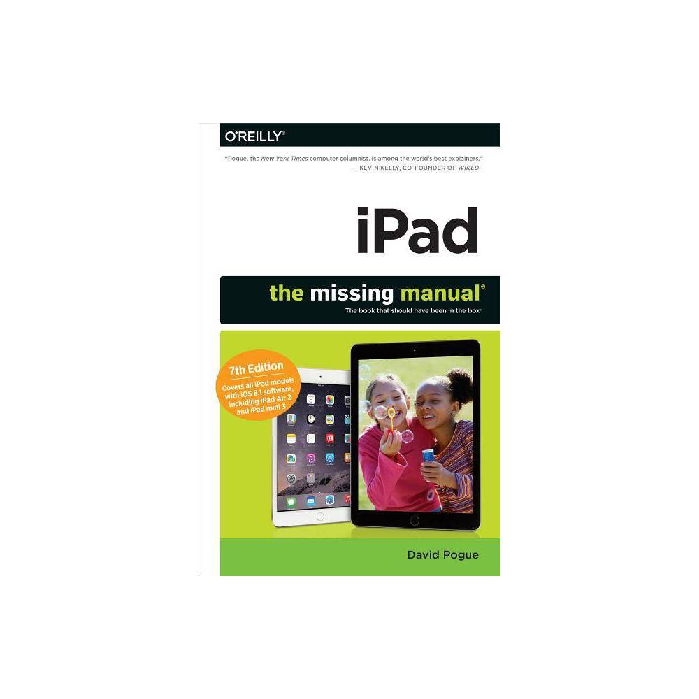 Ipad: The Missing Manual - (Missing Manuals) 7th Edition by David Pogue (Paperback) Promos