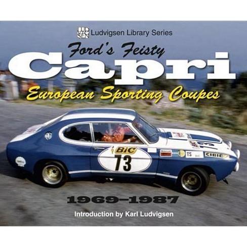 Ford's Feisty Capri - (Ludvigsen Library) (Paperback) - image 1 of 1