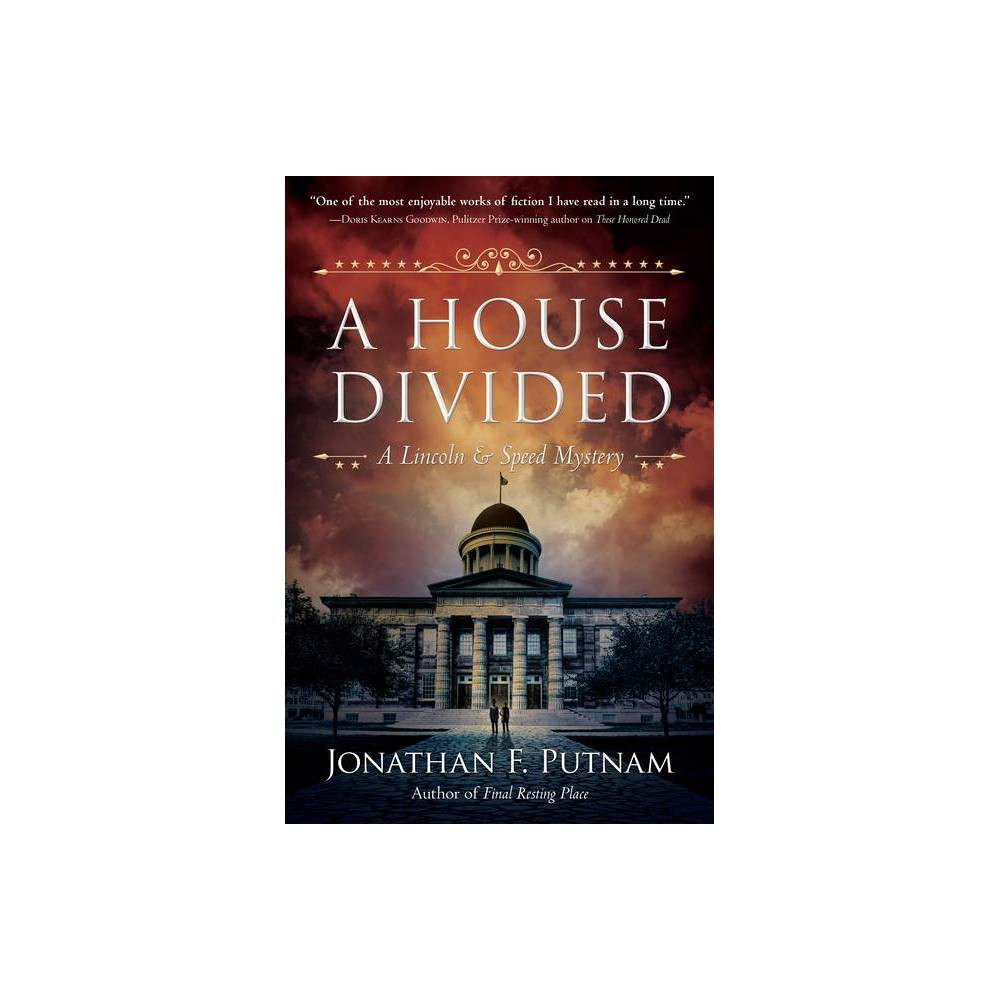 A House Divided Lincoln And Speed Mystery By Jonathan F Putnam Hardcover