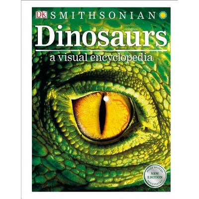 Dinosaurs: A Visual Encyclopedia, 2nd Edition - (Hardcover)