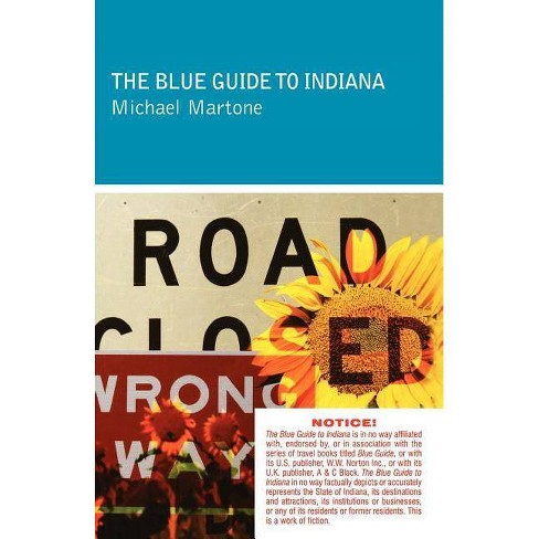 The Blue Guide to Indiana - by  Michael Martone (Paperback) - image 1 of 1