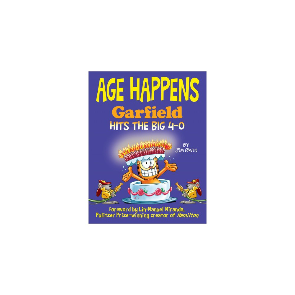Age Happens : Garfield Hits the Big 4-0 - (Garfield) by Jim Davis (Hardcover)