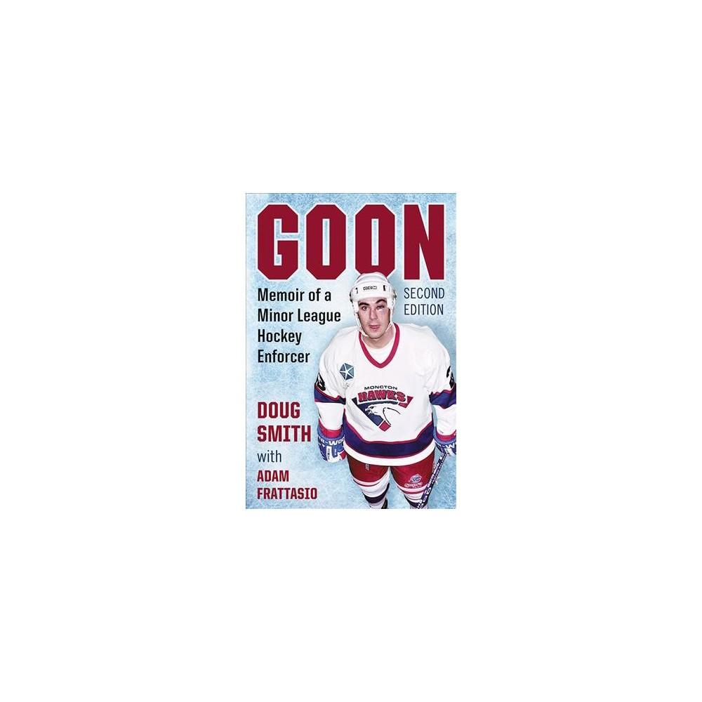 Goon : Memoir of a Minor League Hockey Enforcer (Paperback) (Doug Smith)