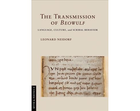 Transmission of Beowulf : Language, Culture, and Scribal Behavior (Hardcover) (Leonard Neidorf) - image 1 of 1