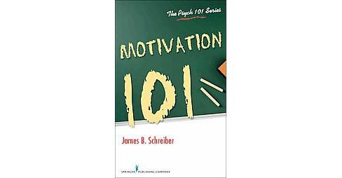 Motivation 101 (Reprint) (Paperback) (Ph.D. James B. Schreiber) - image 1 of 1