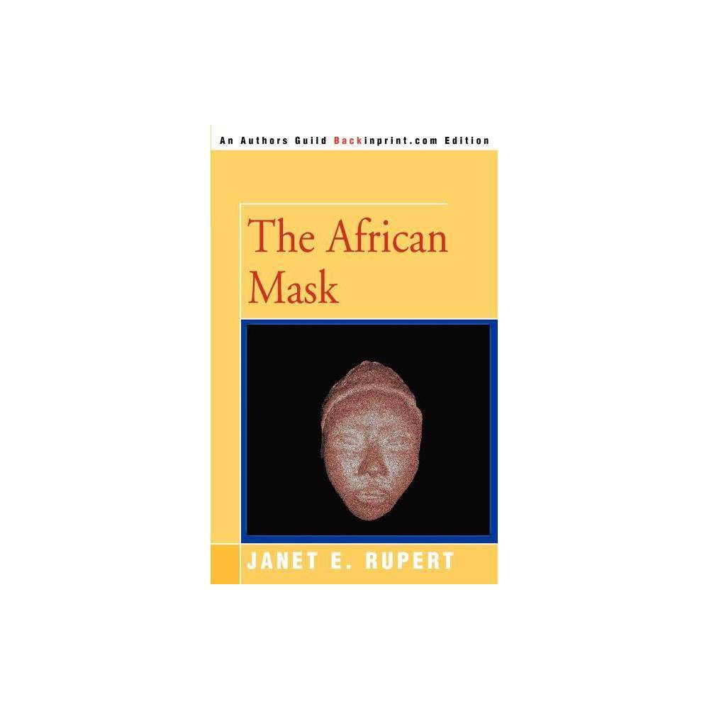 The African Mask By Janet E Rupert Paperback