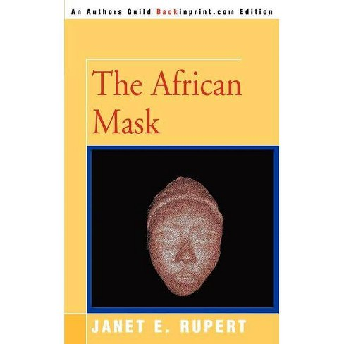 The African Mask - by  Janet E Rupert (Paperback) - image 1 of 1