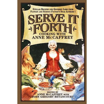 Serve It Forth - Annotated by  Anne McCaffrey & John Gregory Betancourt (Paperback)
