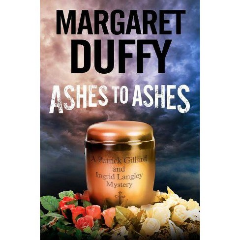 Ashes to Ashes - (Gillard and Langley Mystery) by Margaret Duffy (Hardcover)