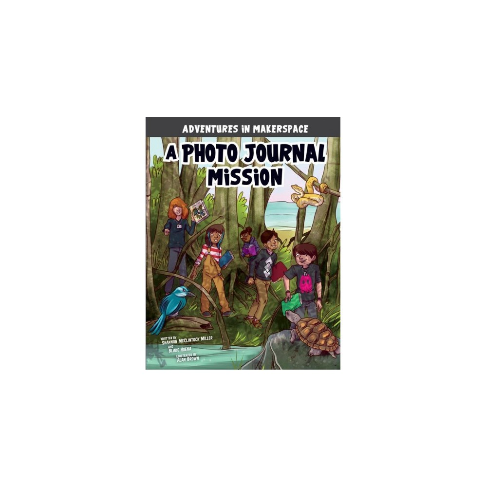 Photo Journal Mission : A 4d Book - by Shannon McClintock Miller & Blake Hoena (Paperback)
