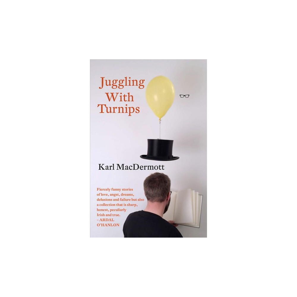 Juggling With Turnips - by Karl Macdermott (Paperback)
