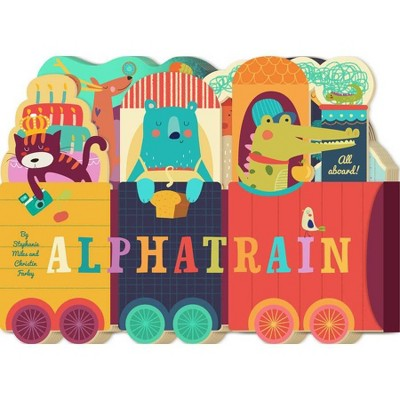 Alphatrain - by Stephanie Miles & Christin Farley (Board Book)