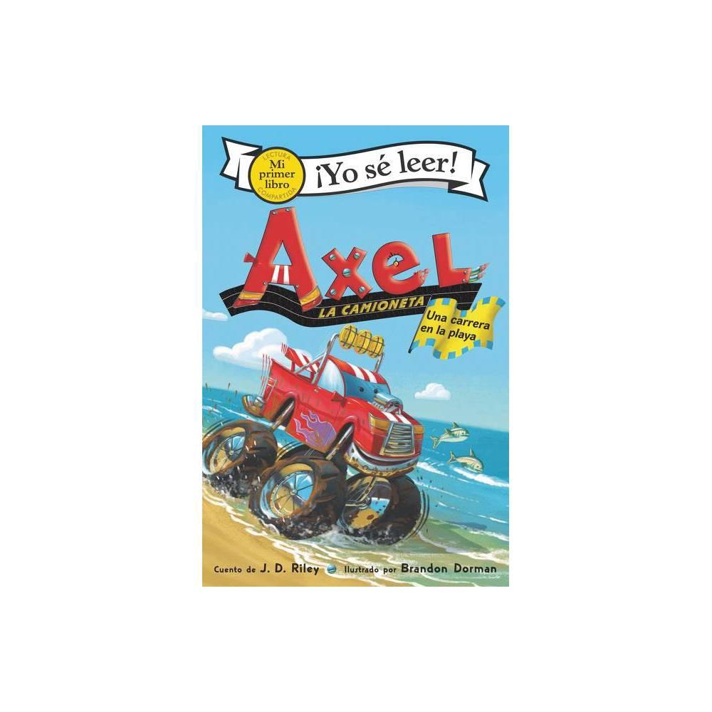 Axel La Camioneta Una Carrera En La Playa My First I Can Read By J D Riley Paperback