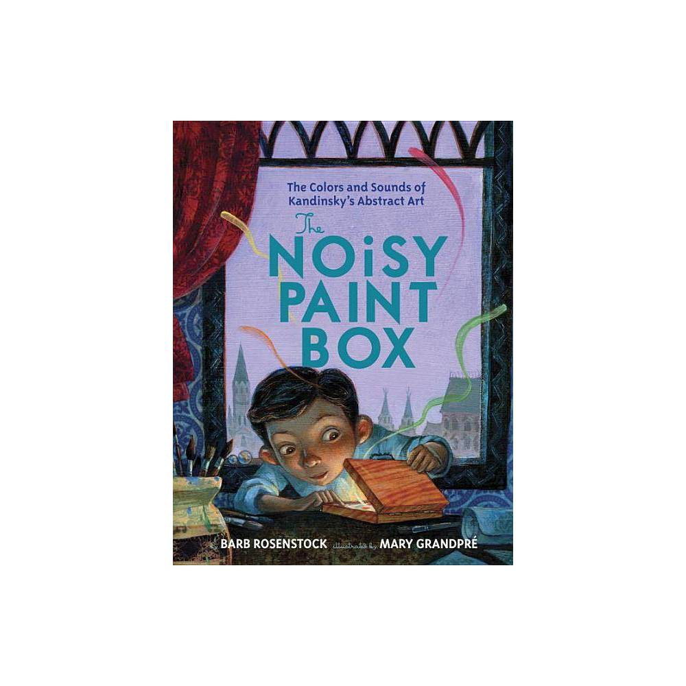 The Noisy Paint Box By Barb Rosenstock Hardcover