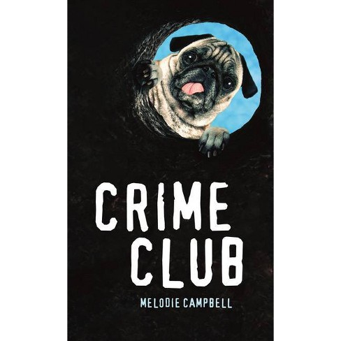 Crime Club - (Orca Soundings) by  Melodie Campbell (Paperback) - image 1 of 1