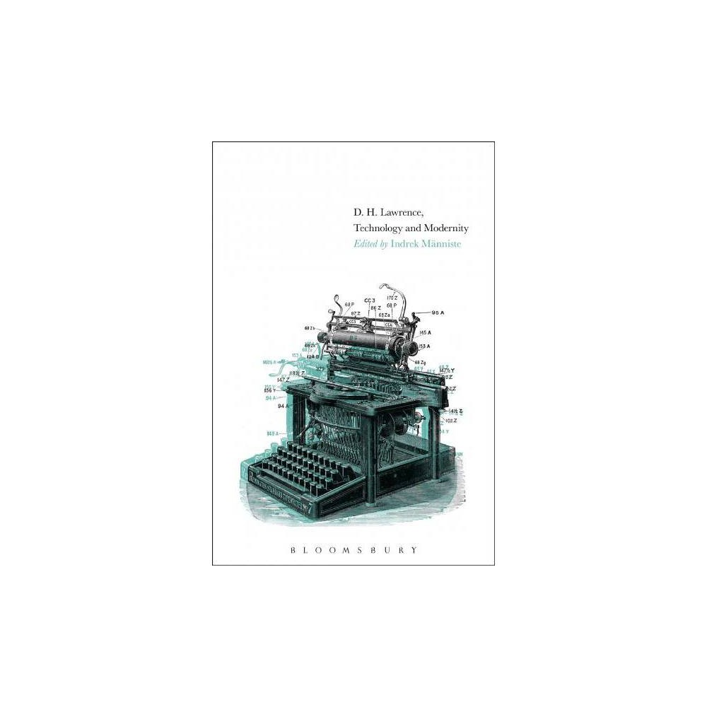 D. H. Lawrence, Technology, and Modernity - (Hardcover)