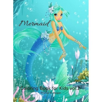 Mermaid Coloring Book for Kids vol.2 - by  Thomas W Morgan (Hardcover)