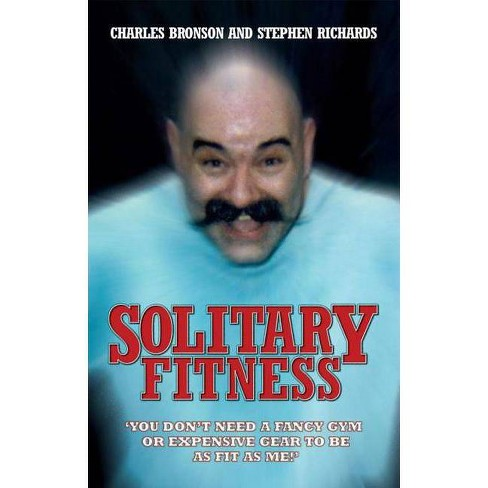 Solitary Fitness - by  Charles Bronson (Paperback) - image 1 of 1