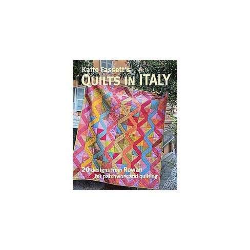 Kaffe Fassetts Quilts In Italy 20 Designs From Rowan For