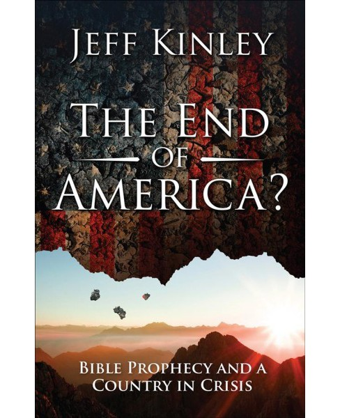 End of America? (Paperback) (Jeff Kinley) - image 1 of 1