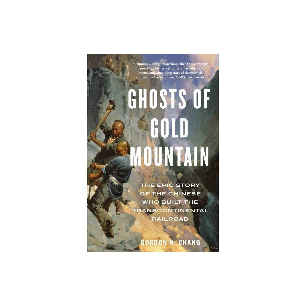 Ghosts Of Gold Mountain By Gordon H Chang Paperback