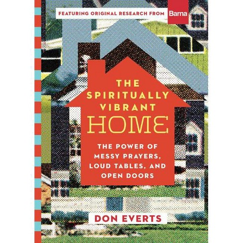 The Spiritually Vibrant Home - by  Don Everts (Hardcover) - image 1 of 1