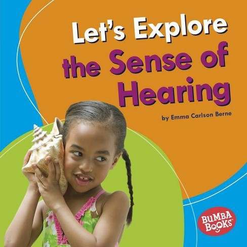 Let's Explore the Sense of Hearing - (Bumba Books (R) -- Discover Your Senses) by  Emma Carlson Berne - image 1 of 1
