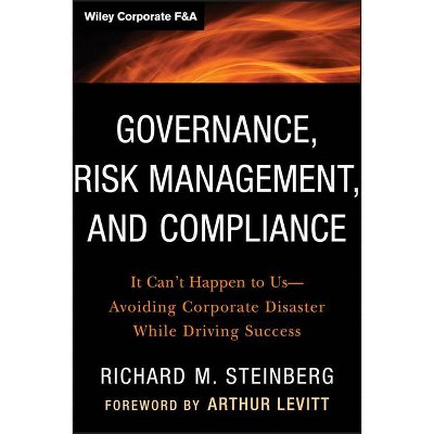 Governance, Risk Management, and Compliance - (Wiley Corporate F&A (Unnumbered)) by  Richard M Steinberg (Hardcover)