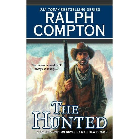 The Hunted - (Ralph Compton Novels (Paperback)) by  Ralph Compton & Matthew P Mayo (Paperback) - image 1 of 1