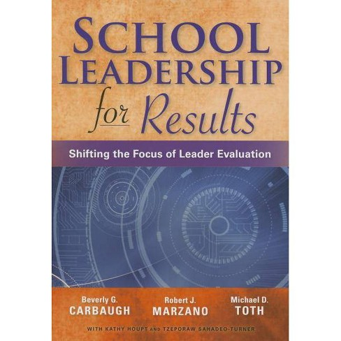 School Leadership for Results - by  Beverly Carbough & Robert J Marzano & Michael Toth (Paperback) - image 1 of 1