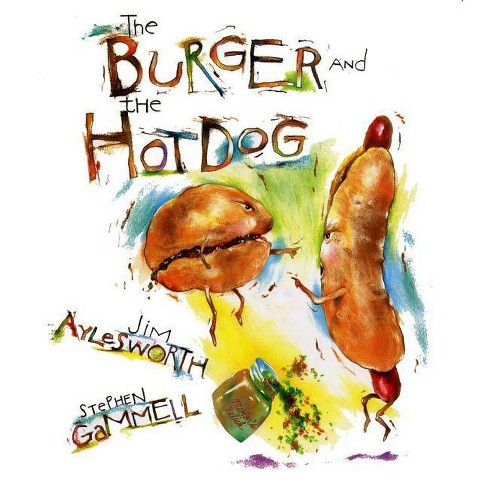 The Burger and the Hot Dog - by  Jim Aylesworth (Hardcover) - image 1 of 1