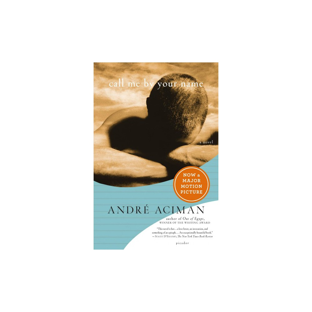 Call Me by Your Name (Reprint) (Paperback) (Andre Aciman)
