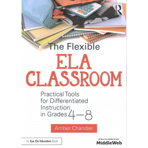 Flexible Ela Classroom Practical Tools For Differentiated