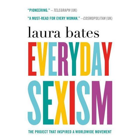 Everyday Sexism - by  Laura Bates (Paperback) - image 1 of 1