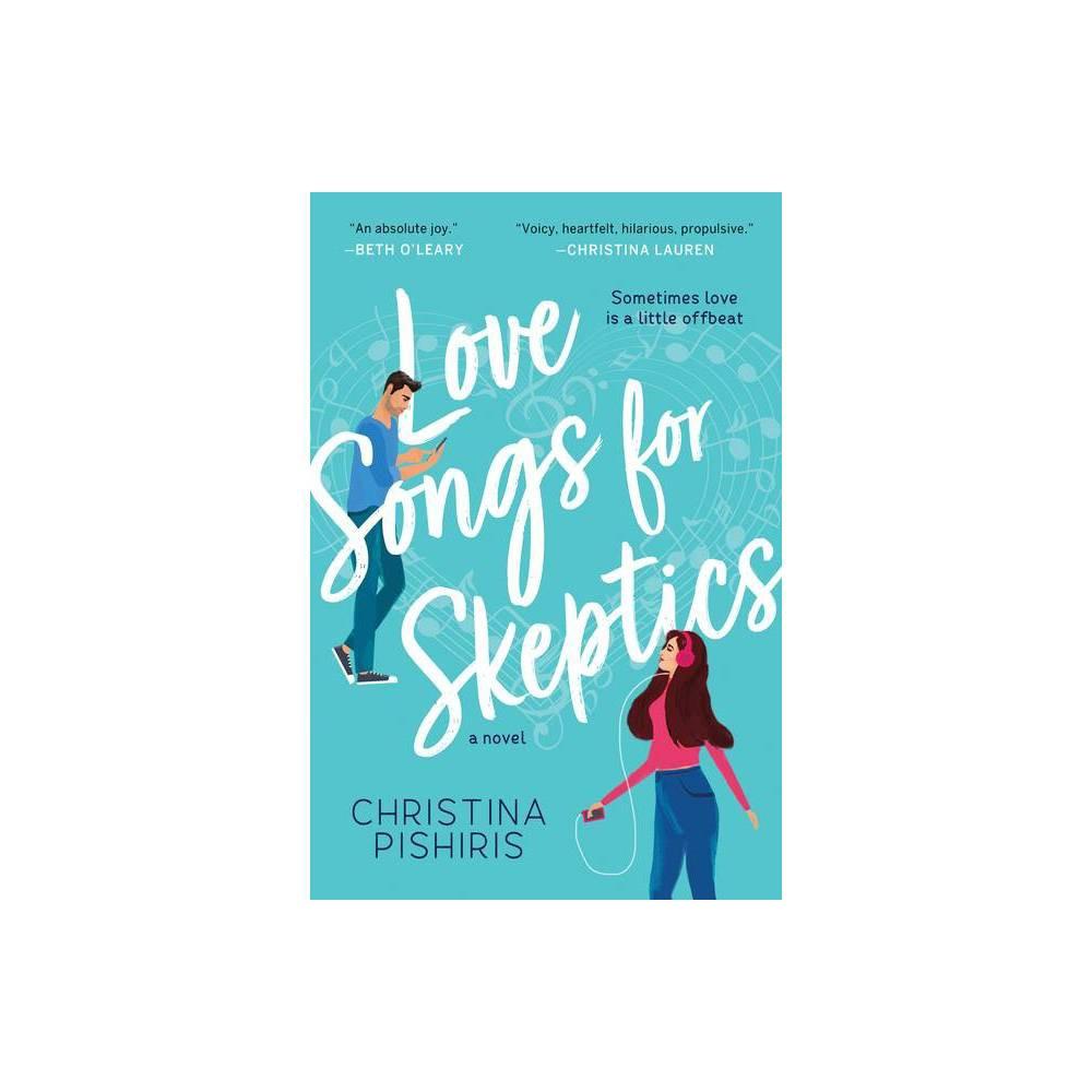 Love Songs For Skeptics By Christina Pishiris Paperback