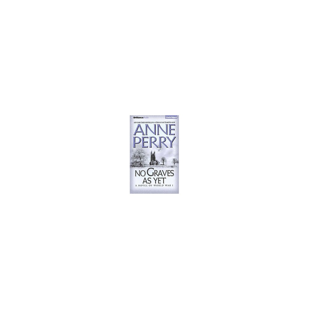 No Graves As Yet - Unabridged (World War I) by Anne Perry (CD/Spoken Word)