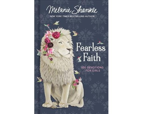 Fearless Faith : 100 Devotions for Girls -  (Faithgirlz) by Melanie Shankle (Hardcover) - image 1 of 1