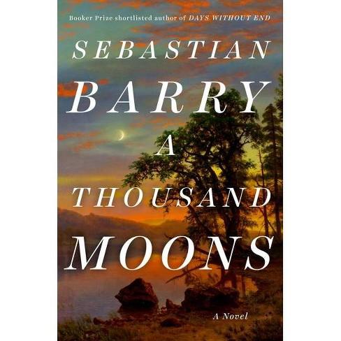 A Thousand Moons Sebastian Barry